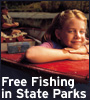 Information on the free Family Fishing Celebration.  Free fishing at State Parks.