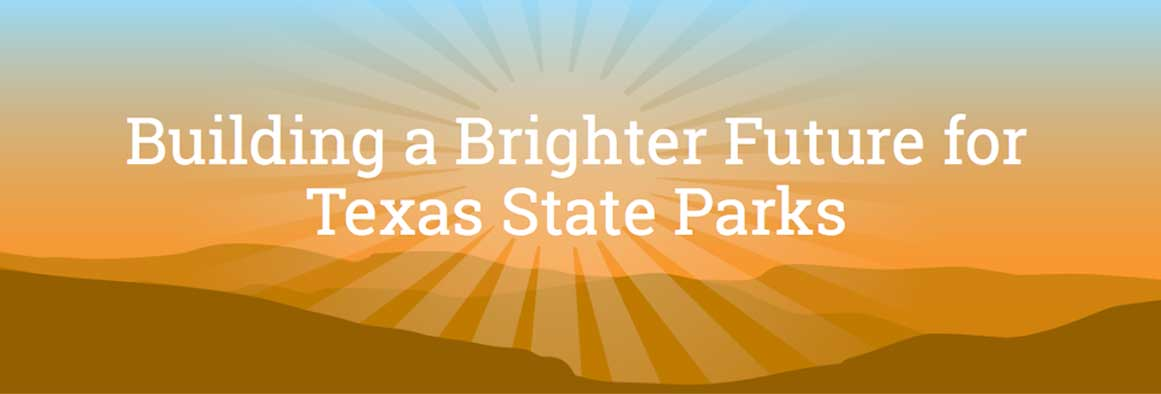 Building a Brighter Future for Texas State Parks