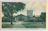 "Postcard showing the refectory. Says ""Club House Brownwood State Park Texas"""