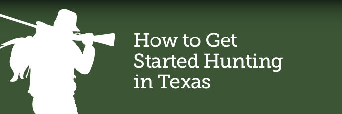How to get started hunting in Texas graphic image.